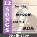 12 Songs for the Groom and His Mom